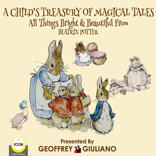 A Child's Treasury Of Magical Tales All Things Bright & Beautiful From Beatrix Potter, Beatrix Potter