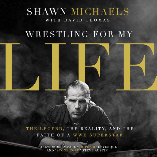 Wrestling for My Life, Shawn Michaels