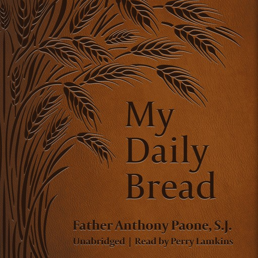 My Daily Bread, S.J., Fr. Anthony J. Paone