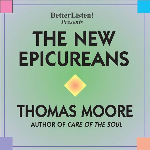 The New Epicureans, Thomas Moore