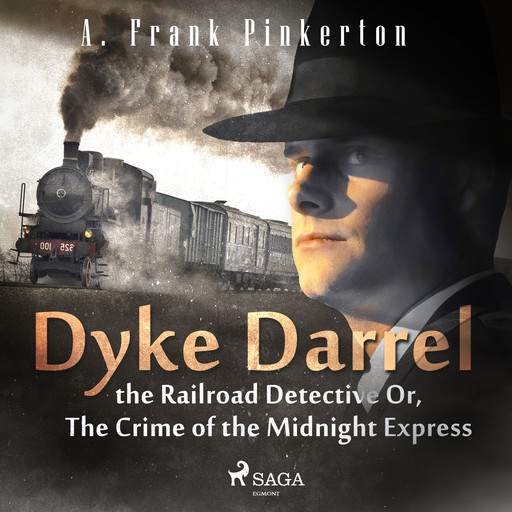 Dyke Darrel the Railroad Detective Or, The Crime of the Midnight Express, A. Frank. Pinkerton
