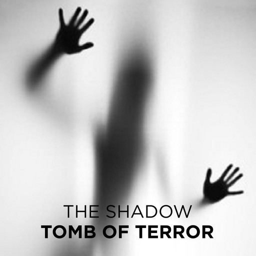 Tomb of Terror, The Shadow