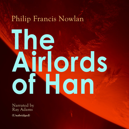 The Airlords of Han, Philip Francis Nowlan