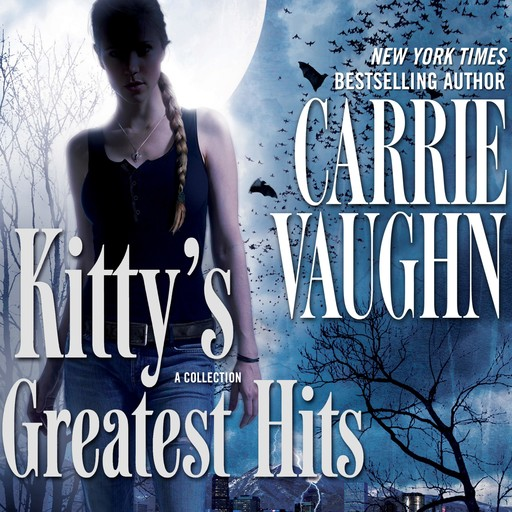 Kitty's Greatest Hits, Carrie Vaughn