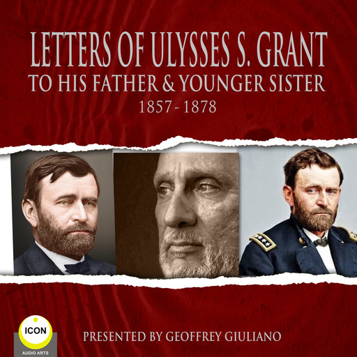 Letter Of Ulysses S. Grant To His Father & Younger Sister 1857-1878, Ulysses S.Grant