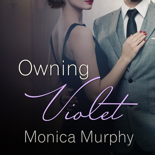 Owning Violet, Monica Murphy