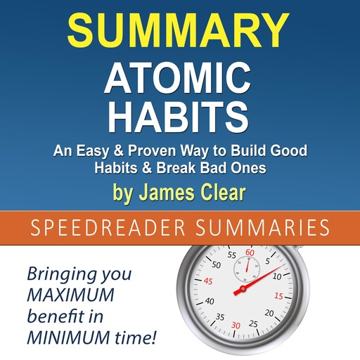 Summary of Atomic Habits by James Clear, SpeedReader Summaries