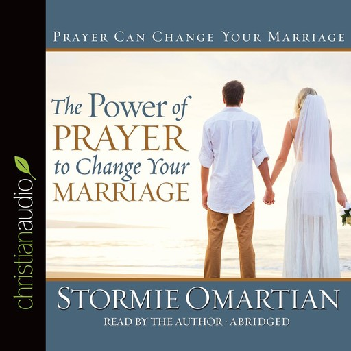 The Power of Prayer to Change Your Marriage, Stormie Omartian