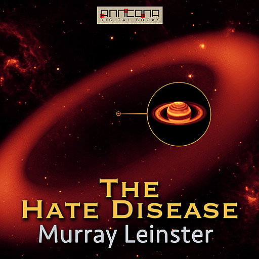 The Hate Disease, Murray Leinster