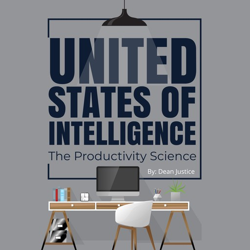 United States of Intelligence | The Productivity Science, Dean Justice