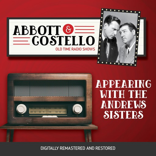 Abbott and Costello: Appearing with the Andrews Sisters, John Grant, Bud Abbott, Lou Costello