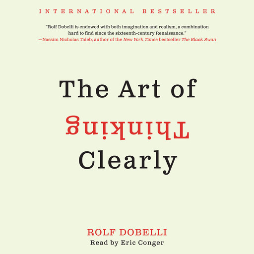 The Art of Thinking Clearly, Rolf Dobelli