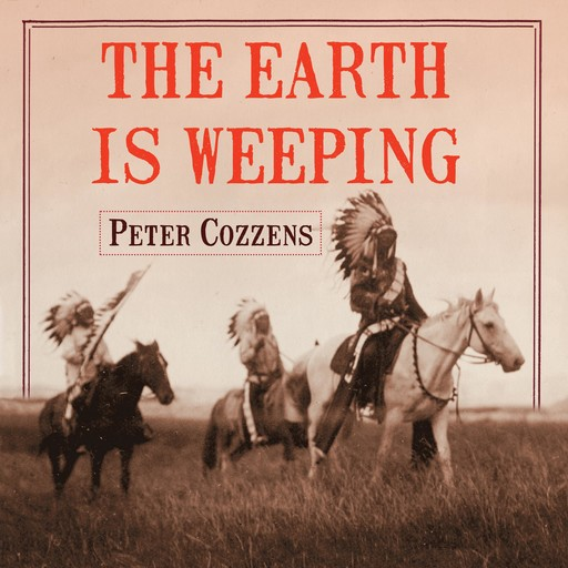 The Earth is Weeping, Peter Cozzens