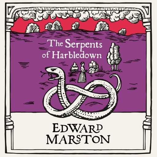 The Serpents of Harbledown, Edward Marston