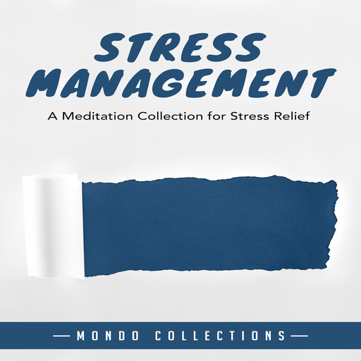 Stress Management: A Meditation Collection for Stress Relief, Mondo Collections
