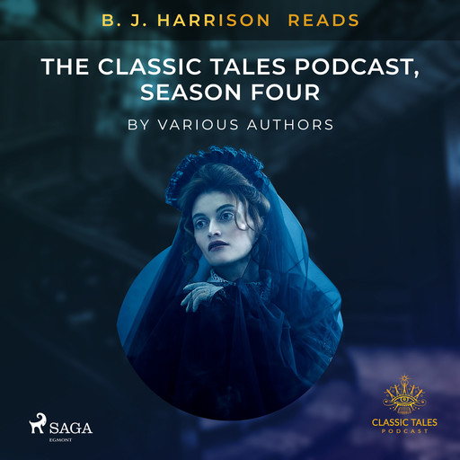 B. J. Harrison Reads The Classic Tales Podcast, Season Four, Various Authors