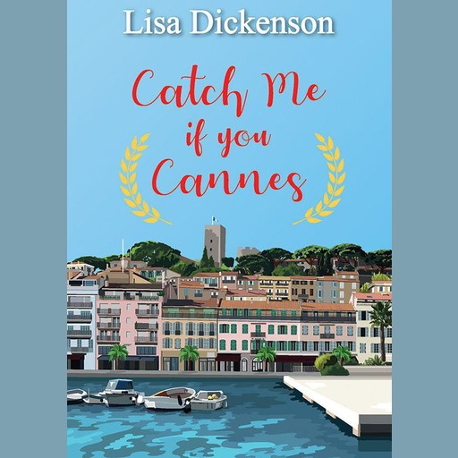 Catch Me if You Cannes, Lisa Dickenson