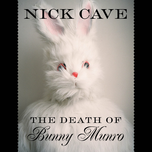 Death Of Bunny Munroe, Nick Cave