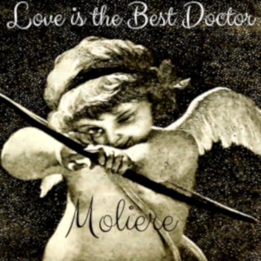 Love is the Best Doctor, Jean-Baptiste Molière