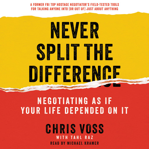 Never Split the Difference, Tahl Raz, Chris Voss