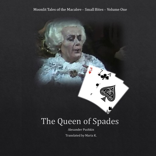 The Queen of Spades (Moonlit Tales of the Macabre - Small Bites Book 1), Alexander Pushkin