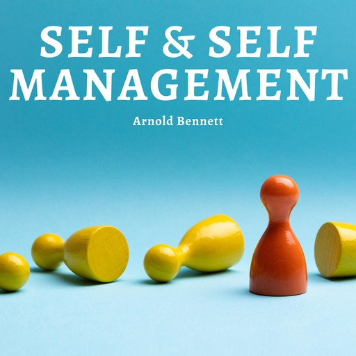 Self and Self-management, Arnold Bennett