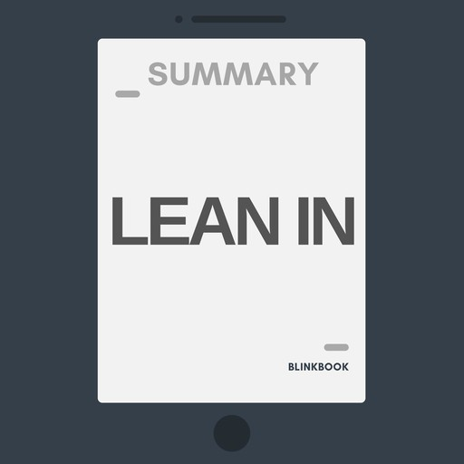 Summary: Lean In - Women, Work, and the Will to Lead, R John