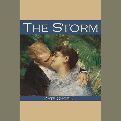 The Storm, Kate Chopin