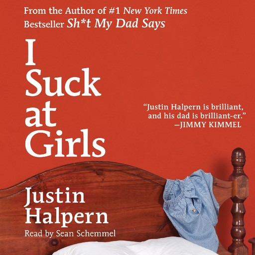 I Suck at Girls, Justin Halpern