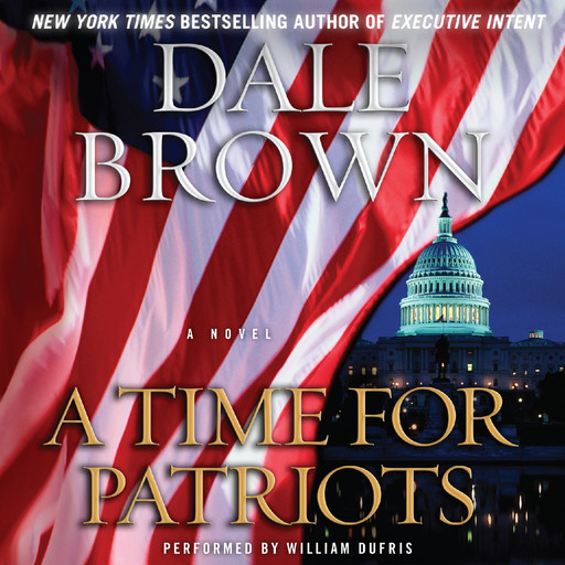 A Time for Patriots, Dale Brown