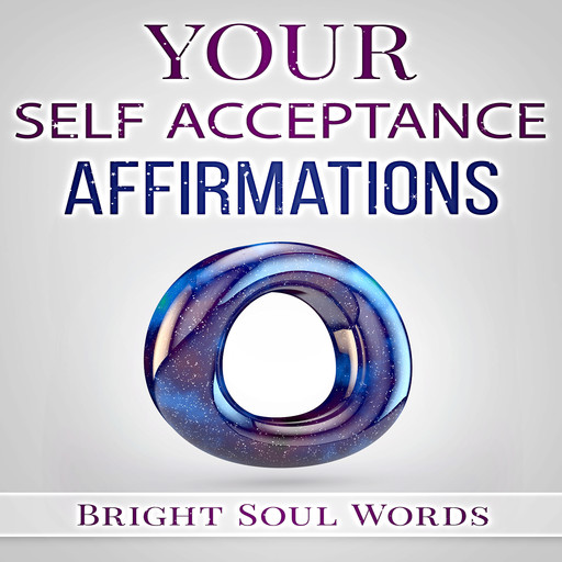 Your Self Acceptance Affirmations, Bright Soul Words