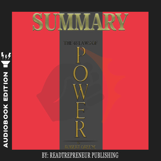 Summary of The 48 Laws of Power: by Robert Greene, Readtrepreneur Publishing