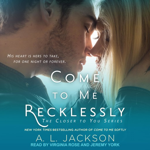 Come to Me Recklessly, A.L. Jackson
