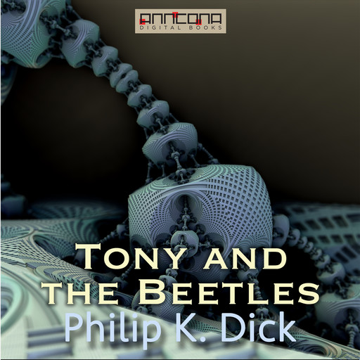 Tony and the Beetles, Philip Dick
