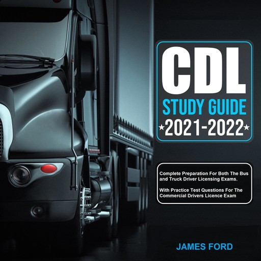 CDL Study Guide 2021-2022, James Ford