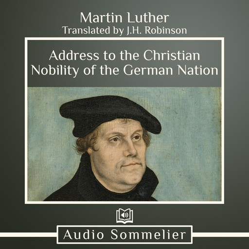 Address to the Christian Nobility of the German Nation, Martin Luther, J.H. Robinson