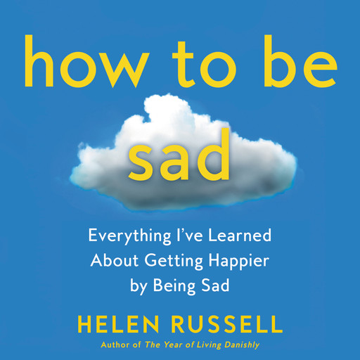 How to Be Sad, Helen Russell