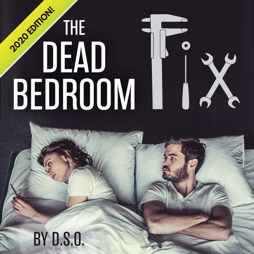 The Dead Bedroom Fix, DSO
