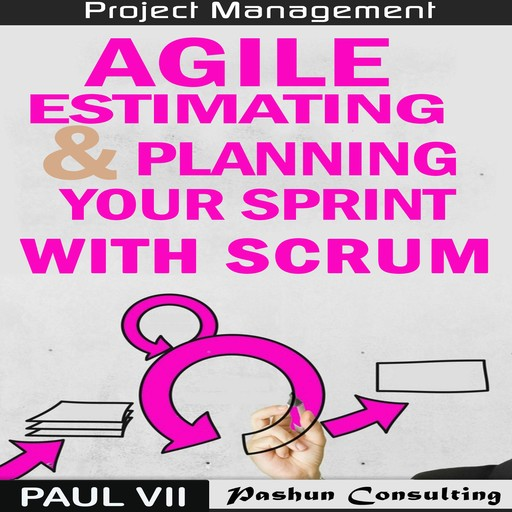 Agile Estimating & Planning Your Sprint with Scrum, Paul VII