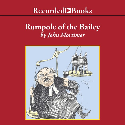 Rumpole of the Bailey, John Mortimer
