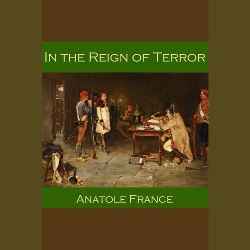 In the Reign of Terror, Anatole France
