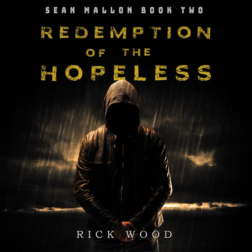 Redemption of the Hopeless, Rick Wood