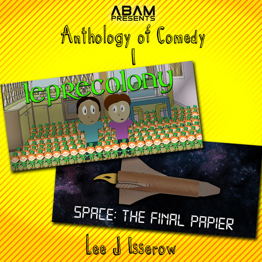 Anthology Of Comedy 1: Leprecolony / Space: The Final Papier, Lee Isserow