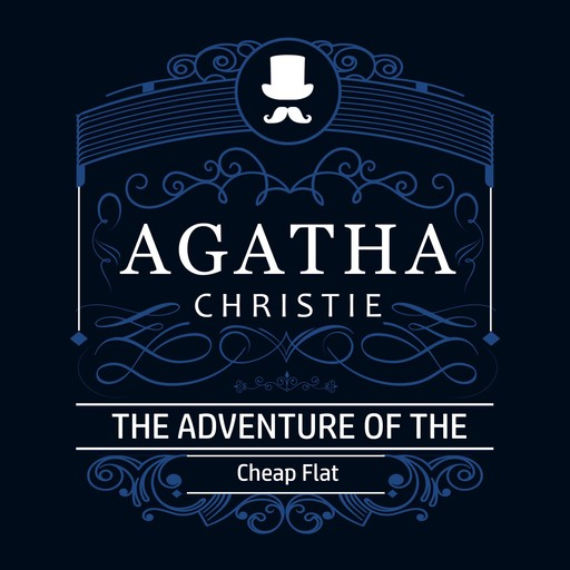 The Adventure of the Cheap Flat (Part of the Hercule Poirot Series), Agatha Christie