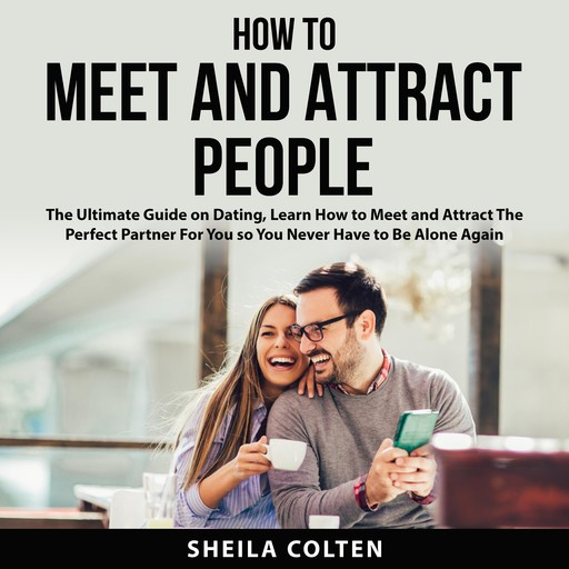 How to Meet and Attract People, Sheila Colten