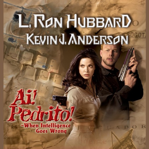 Ai! Pedrito!: When Intelligence Goes Wrong, Kevin J.Anderson, L.Ron Hubbard
