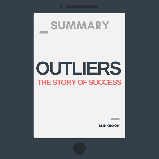 Summary: Outliers - The Story of Success, R John