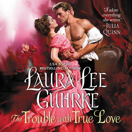 The Trouble with True Love, Laura Lee Guhrke
