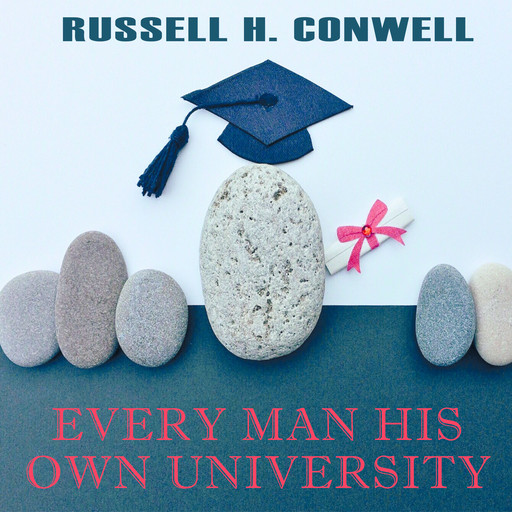 Every Man His Own University, Russell H.Conwell
