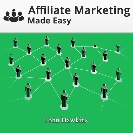Affiliate Marketing Made Easy, John Hakins